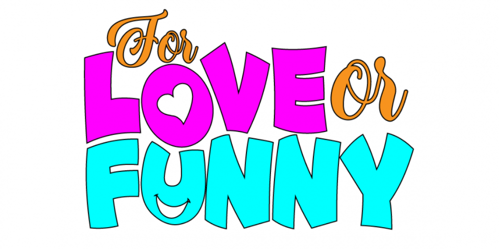 For Love or Funny